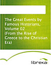 The Great Events by Famous Historians, Volume 02 (From the Rise of Greece to the Christian Era)