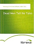 Dead Men Tell No Tales - E. W. (Ernest William) Hornung