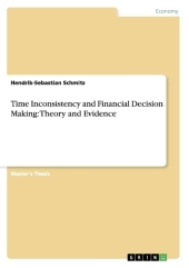 Time Inconsistency and Financial Decision Making: Theory and Evidence - Hendrik-Sebastian Schmitz
