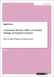 A Literature Review: Effect of Climate Change on Tropical Cyclones