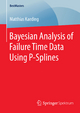 Bayesian Analysis of Failure Time Data Using P-Splines