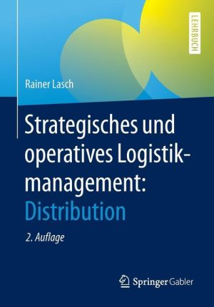 Strategisches und operatives Logistikmanagement: Distribution