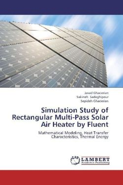Simulation Study of Rectangular Multi-Pass Solar Air Heater by Fluent: Mathematical Modeling, Heat Transfer Characteristics, Thermal Energy