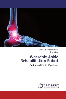 Wearable Ankle Rehabilitation Robot - Design and Control Synthesis