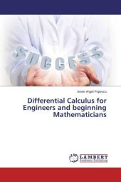 Differential Calculus for Engineers and beginning Mathematicians - Sever Angel Popescu