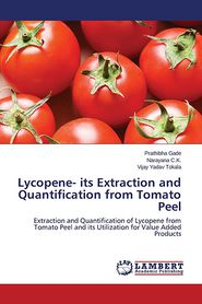 Lycopene- its Extraction and Quantification from Tomato Peel - Gade Prathibha, Tokala Vijay Yadav, C.K. Narayana