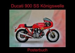 Ducati 900 SS Königswelle (Posterbuch DIN A4 quer)