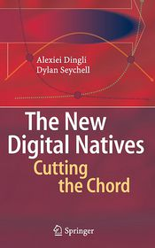 The New Digital Natives: Cutting the Chord - Alexei Dingli, Dylan Seychell