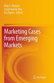 Marketing Cases from Emerging Markets - Dilip S. Mutum