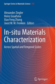 In-situ Materials Characterization: Across Spatial and Temporal Scales - Alexander Ziegler
