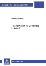 Transformation der Demokratie in Italien? - Michael Orlandini