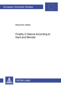 Jahae, Raymond: Finality in Nature According to Kant and Blondel