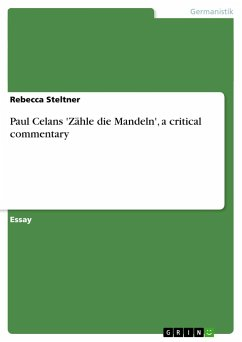 Paul Celans 'Zähle die Mandeln', a critical commentary - Steltner, Rebecca