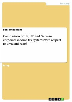 Comparison of US, UK and German corporate income tax systems with respect to dividend relief - Mahr, Benjamin