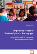 Improving Teacher Knowledge and Pedagogy