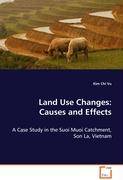 Land Use Changes: Causes and Effects: A Case Study in the Suoi Muoi Catchment, Son La, Vietnam