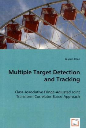 Multiple Target Detection and Tracking - Class-Associative Fringe-Adjusted Joint Transform Correlator Based Approach