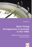 Work Timing Arrangements in Australia in the 1990s
