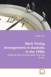 Work Timing Arrangements in Australia in the 1990s - Danielle Venn