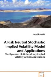 A Risk Neutral Stochastic Implied Volatility Model  and Applications - Peng He
