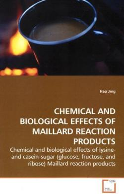 CHEMICAL AND BIOLOGICAL EFFECTS OF MAILLARD REACTION PRODUCTS