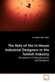 The Role of the In-House Industrial Designers in the Turkish Industry - Bülben Süel Yazici