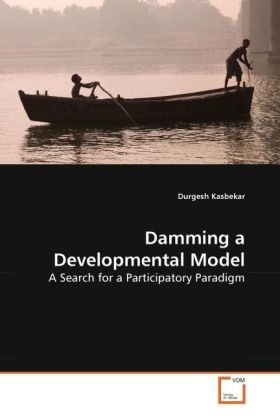Damming a Developmental Model - A Search for a Participatory Paradigm