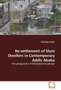 Re-settlement of Slum Dwellers in Contemporary Addis Ababa