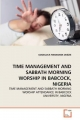 Time Management and Sabbath Morning Worship in Babcock, Nigeria - Goodluck Nw. Okezie