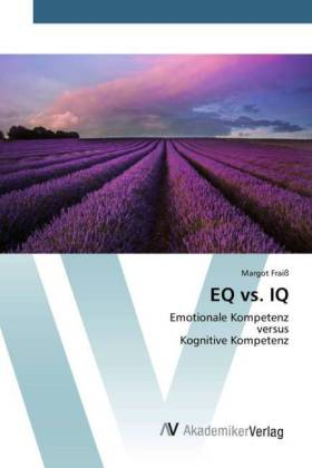 EQ vs. IQ - Emotionale Kompetenz versus Kognitive Kompetenz