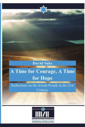 A Time for Courage, A Time for Hope - Reflections on the Jewish People in the 21st Century