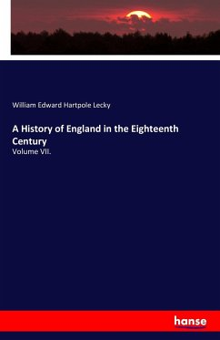 A History of England in the Eighteenth Century - Lecky, William Edward Hartpole