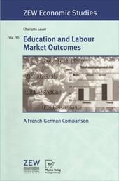 Education and Labour Market Outcomes: A French-German Comparison - Lauer, Charlotte