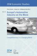 Europe's Automotive Industry on the Move: Competitiveness in a Changing World (ZEW Economic Studies)
