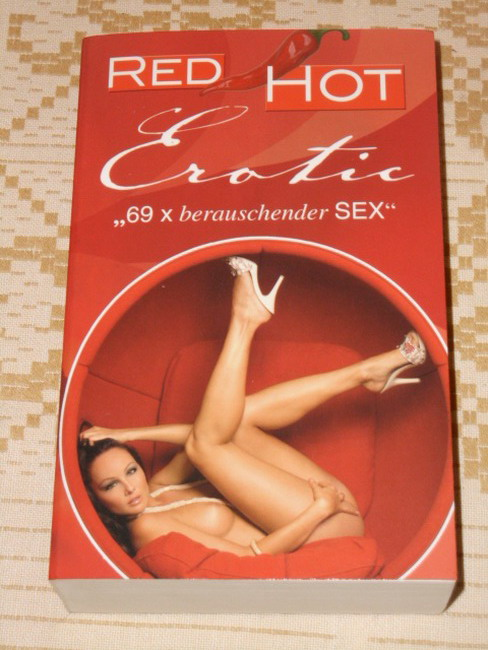 Red hot erotic : 69x berauschender Sex  1. Aufl.