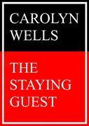 Carolyn Wells: The Staying Guest