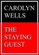 The Staying Guest - Carolyn Wells