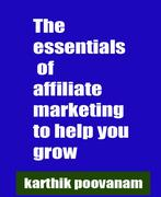 Karthik Poovanam: The essentials of affiliate marketing to help you grow