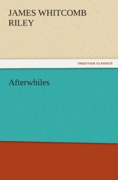 Afterwhiles - Riley, James Whitcomb