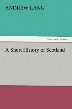 A Short History of Scotland - Lang, Andrew