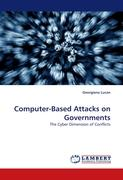 Computer-Based Attacks on Governments: The Cyber Dimension of Conflicts
