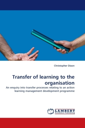 Transfer of learning to the organisation - An enquiry into transfer processes relating to an action learning management development programme
