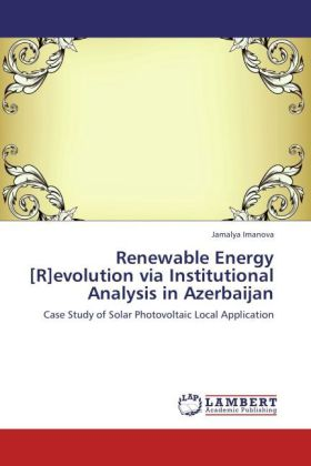 Renewable Energy [R]evolution via Institutional Analysis in Azerbaijan - Case Study of Solar Photovoltaic Local Application