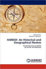 Hardoi- An Historical And Geographical Review - Ashok Kumar