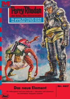 Das neue Element (Heftroman) / Perry Rhodan-Zyklus ´´Die Cappins´´ Bd.407 (eBook, ePUB) - Ewers, H.G.
