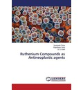 Ruthenium Compounds as Antineoplastic Agents - Thota Sreekanth