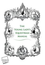 The Young Lady's Equestrian Manual - Anonymous