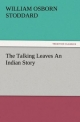 The Talking Leaves An Indian Story - William Osborn Stoddard
