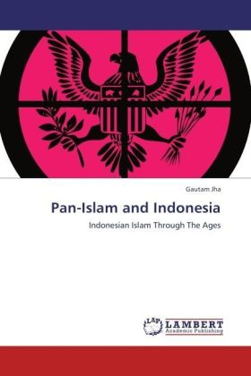 Pan-Islam and Indonesia - Indonesian Islam Through The Ages