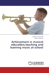 Achievement in musical education,teaching and learning music at school